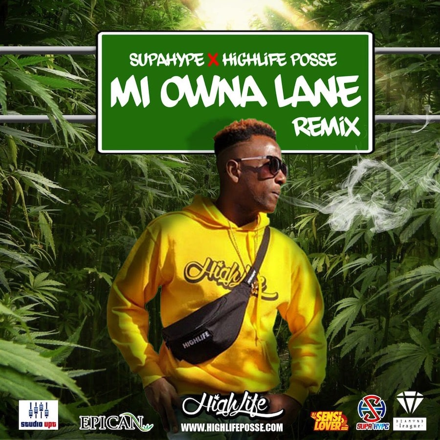 SUPAHYPE x HIGHLIFE POSSE - OWNA LANE REMIX 2019
